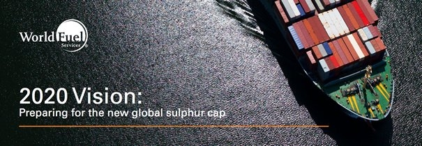 World Fuel Services 2020 Vision: Preparing for the New Global Sulphur Cap