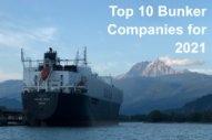 Ship & Bunker, SeaCred Pick Top 10 Bunker Companies for 2021